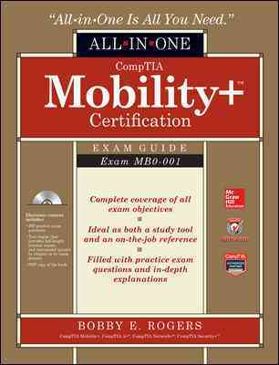 Comptia Mobility+ Exam Guide By Rogers, Bobby E.