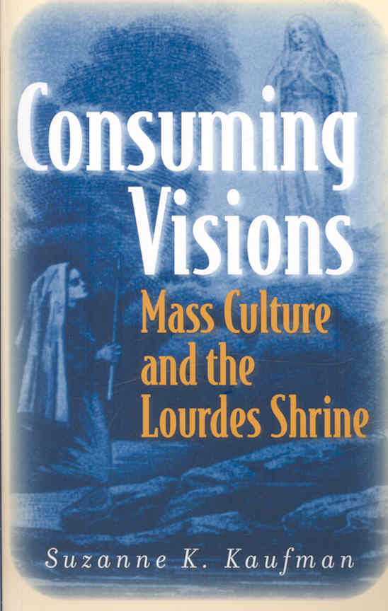 Consuming Visions By Kaufman, Suzanne K.