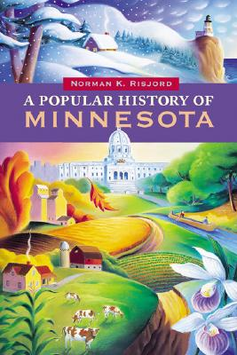 A Popular History Of Minnesota By Risjord, Norman K.